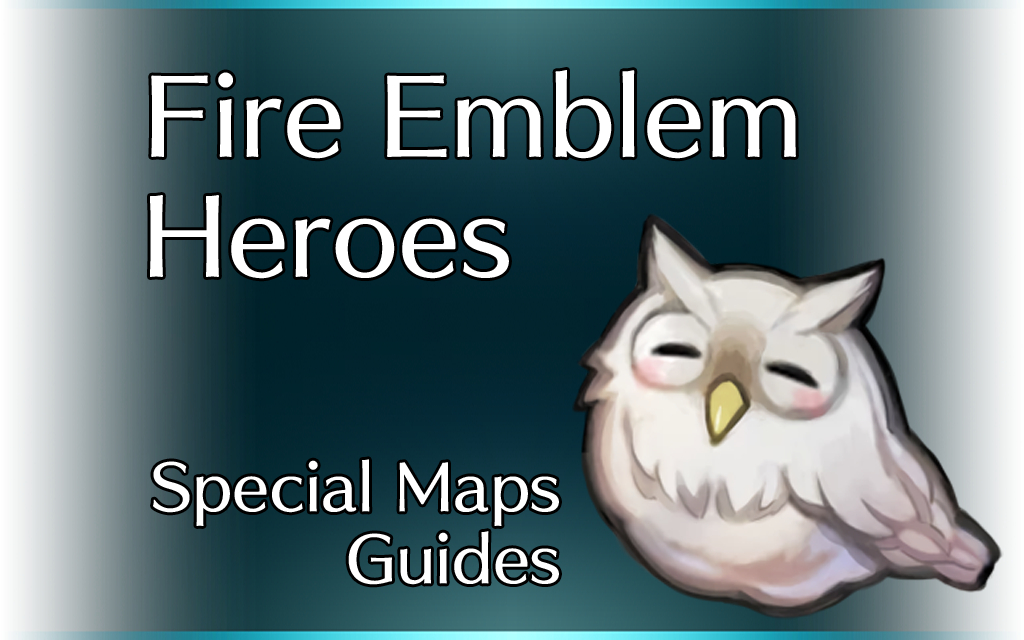 Fire Emblem Heroes Special Maps Guides